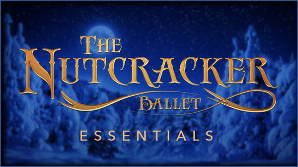 Nutcracker Ballet Essentials (Show Bundle)