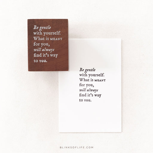 Blinks Of Life - Journal Quote Stamp - Be Gentle