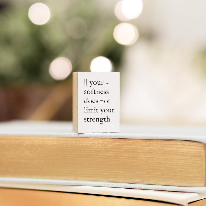 Blinks of Life Journal Quote Stamp - Your Softness Does Not Limit Your Strength