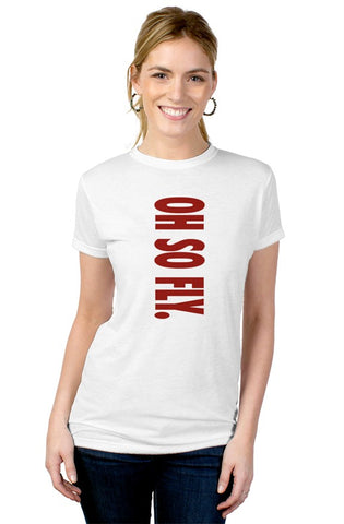 Do be Oh so Fly  blend tee
