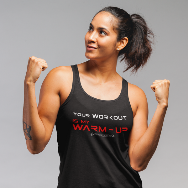 Your Workout Is My Warm-Up - Tanktop