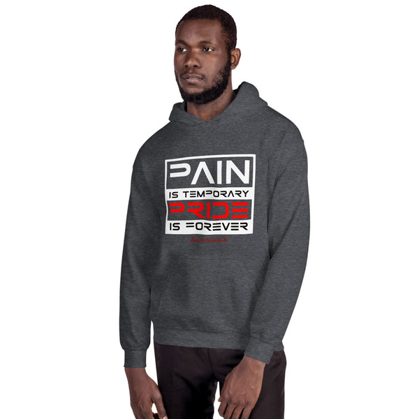 Pain Is Temporary, Pride Is Forever - Hoodie