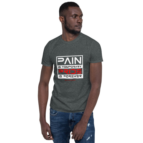 Pain Is Temporary, Pride Is Forever - Shirt