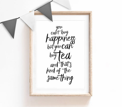 You Can't Buy Happiness Tea, Typography Wall Art, Minimalist Quote Print, Black & White Home Decor, Print for Bedroom, Living Room Print