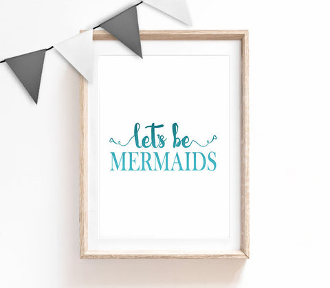 Let's Be Mermaids, Typography Wall Art, Cute Quote Print, Blue Home Decor, Nursery Print, Baby Room