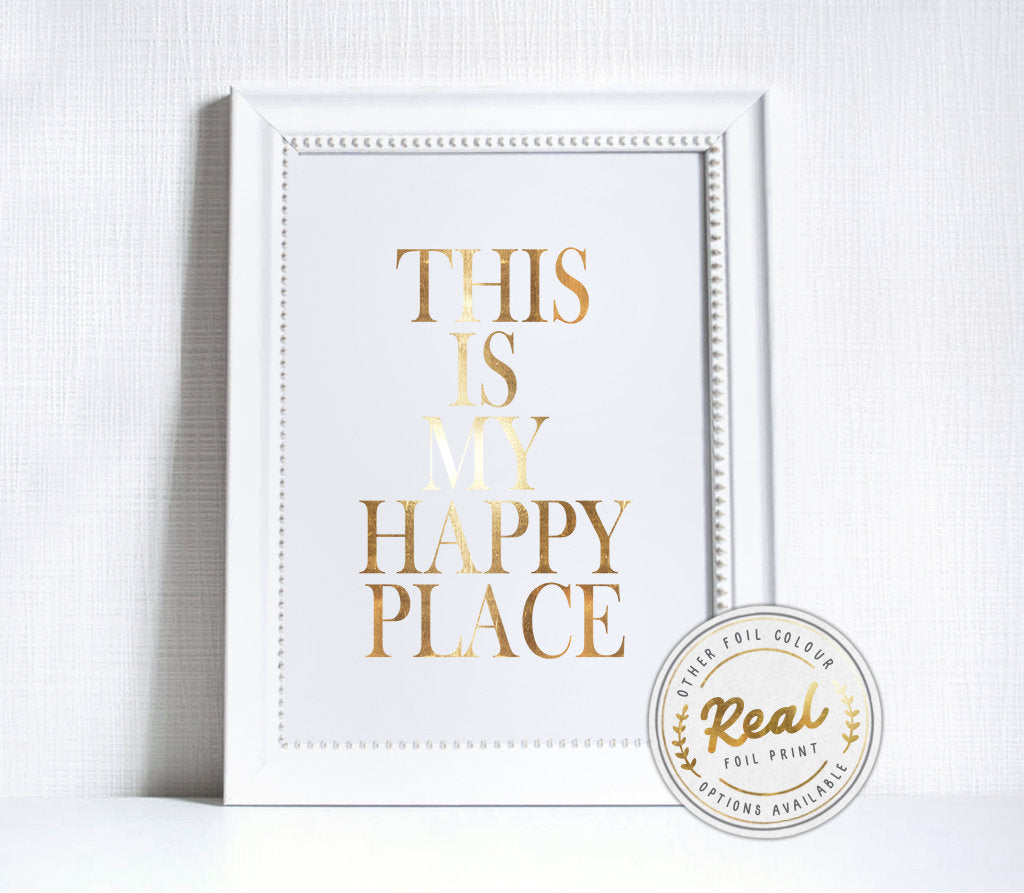 This Is My Happy Place Foil Print