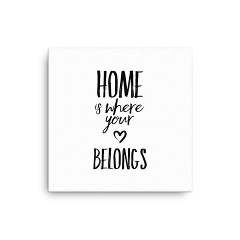 "16X16"" Home Where Your Heart Belongs Canvas Print"