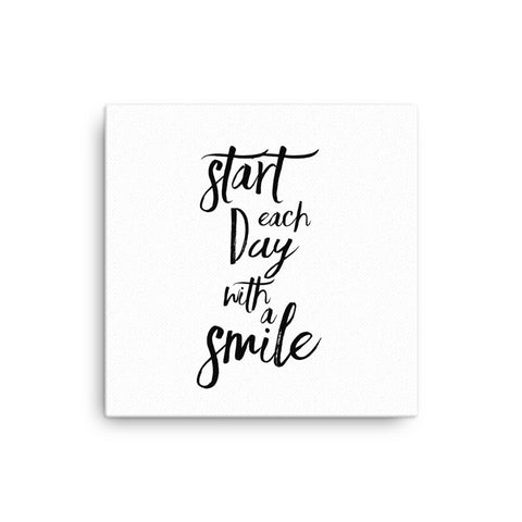 "16X16"" Start Each Day With a Smile Canvas Print"