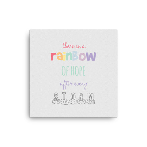 "16X16"" There's a Rainbow of Hope After Every Storm Canvas Print"