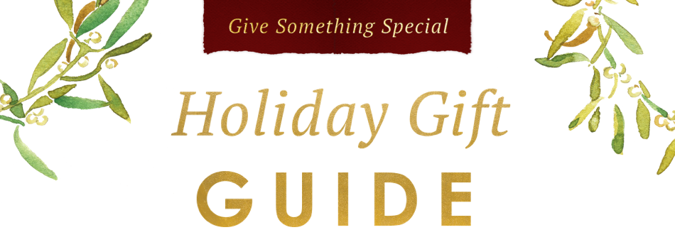 Give Something Special - Holiday Gift Guide