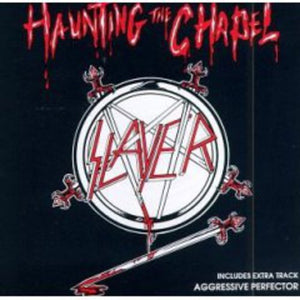 Slayer - Haunting the Chapel  (New CD)