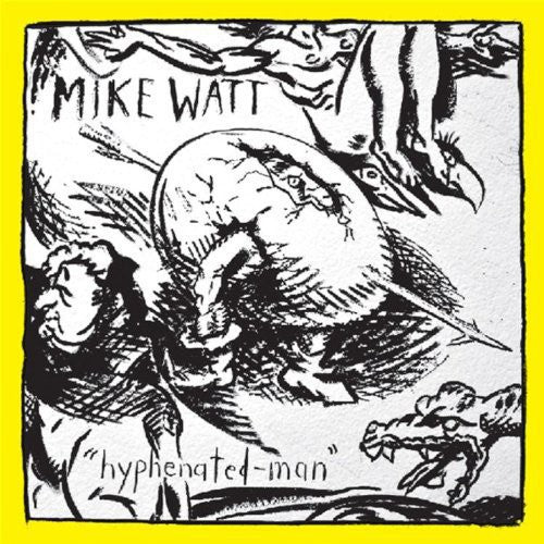 Mike Watt - Hyphenated-Man  (New Vinyl LP)