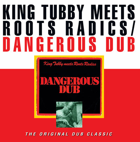 KING TUBBY / ROOTS RADICS - Dangerous Dub  (New Vinyl LP)