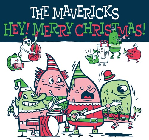 The Mavericks - Hey Merry Christmas  (New CD)