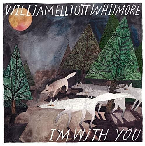 William Elliott Whitmore - I'm With You  (New Vinyl LP)