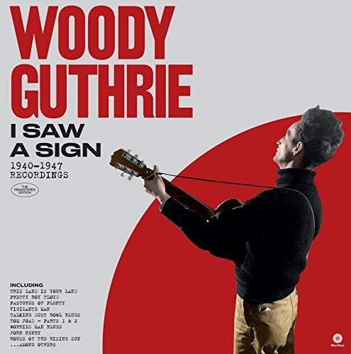 Woody Guthrie - I Saw A Sign: 1940-1947 Recordings  (New Vinyl LP)