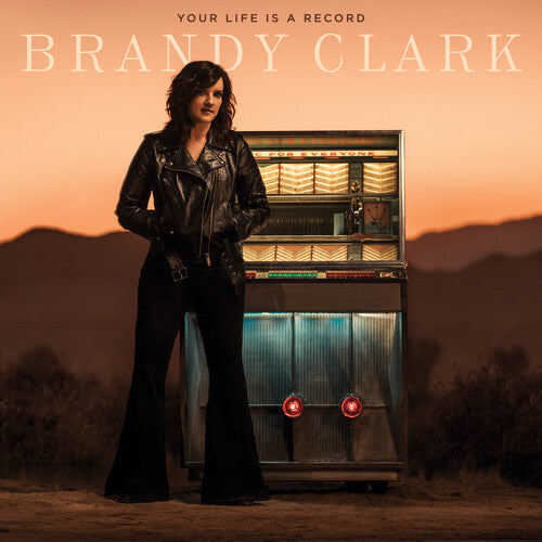 Brandy Clark - Your Life Is A Record  (New Vinyl LP)