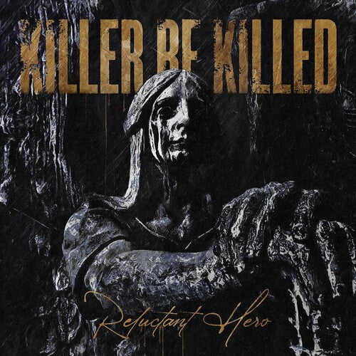 Killer Be Killed - Reluctant Hero  (New CD)