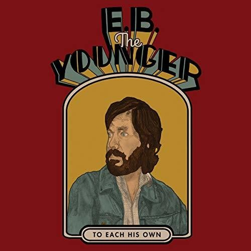 E.B. The Younger -  To Each His Own  (New CD)