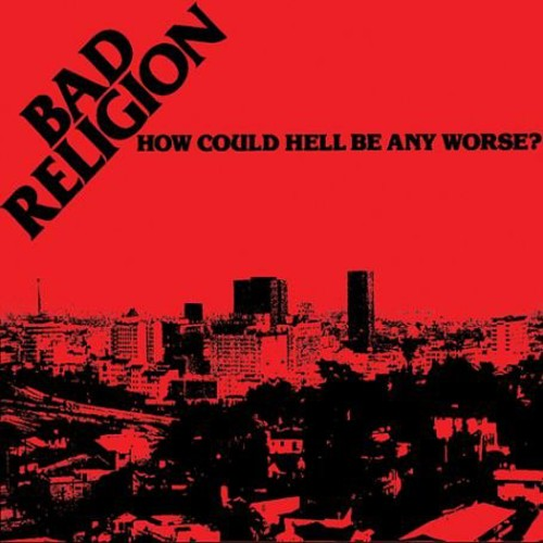 Bad Religion - How Could Hell Be Any Worse  (New Vinyl LP)