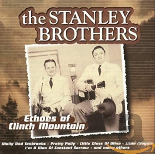 The Stanley Brothers - Echoes of Clinch Mountain  (Used CD)
