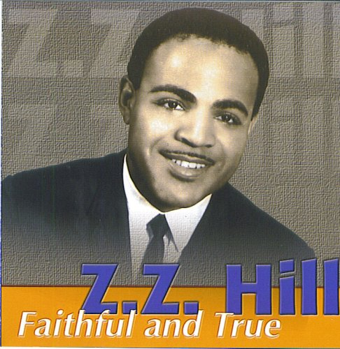 Z.Z. Hill - Faithful and True  (Used CD)