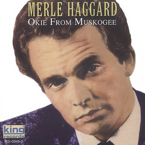 Merle Haggard - Okie from Muskogee  (New CD)