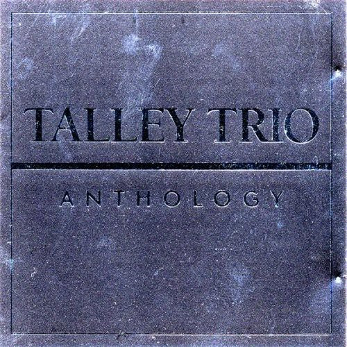 Talley Trio - Anthology  (New CD)