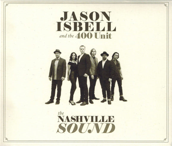 Jason Isbell & the 400 Unit - The Nashville Sound   (New CD)