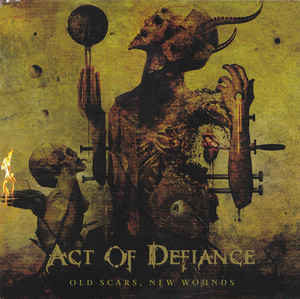 Act of Defiance - Old Scars, New Wounds (New CD)