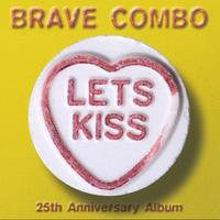 Brave Combo - Lets Kiss  (Used CD)