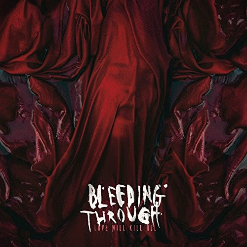 Bleeding Through - Love Will Kill All  (New CD)