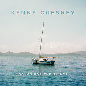 Kenny Chesney - Songs for the Saints  (New CD)