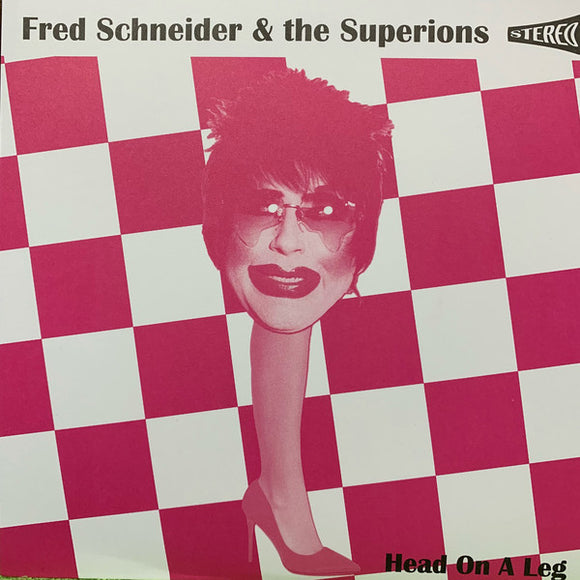 Fred Schneider & the Superions - Head on a Leg  (7