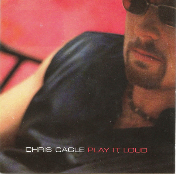 Chris Cagle - Play it Loud   (New CD)
