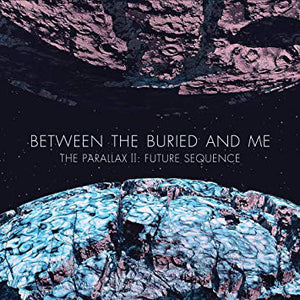 Between the Buried & Me - Parallax II: Future Sequence  (New CD)