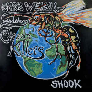 Chris Welch and the Cicada Killers - Shook  (New Vinyl LP)