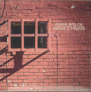 Chris Welch and the Cicada Killers - Faded & Frayed  (New Vinyl LP)