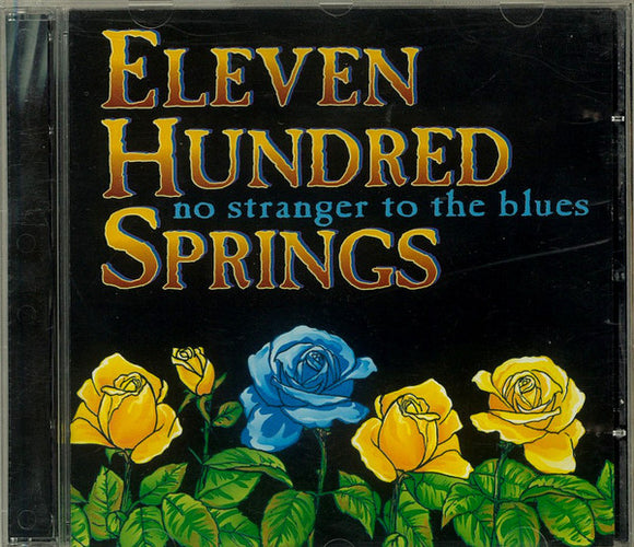 Eleven Hundred Springs - No Stranger To The Blues  (New CD)