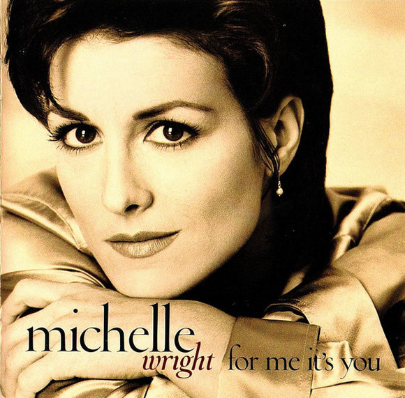 Michelle Wright - For Me It's You  (Used CD)