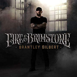 Brantley Gilbert - Fire & Brimstone   (New CD)
