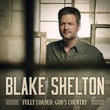 Blake Shelton - Fully Loaded: God's Country   (New CD)