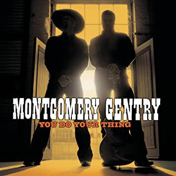 Montgomery Gentry - You Do Your Thing  (New CD)