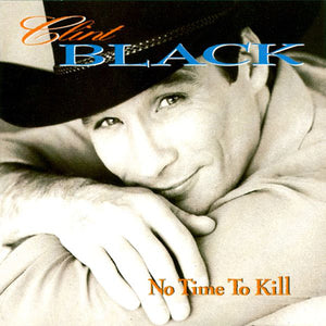 Clint Black - No Time to Kill   (Used CD)