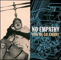 No Empathy - You're So Smart  (Used CD)
