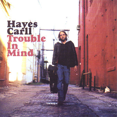 Hayes Carll - Trouble in Mind   (New CD)