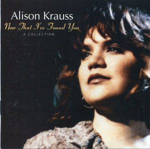 Alison Krauss - Now That I've Found You   (New CD)