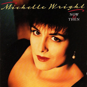 Michelle Wright - Now & Then  (Used CD)