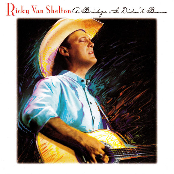 Ricky Van Shelton -  A Bridge I Didn't Burn  (Used CD)