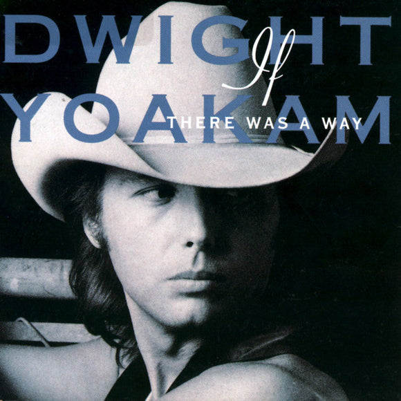 Dwight Yoakam - If There Was A Way  (Used CD)